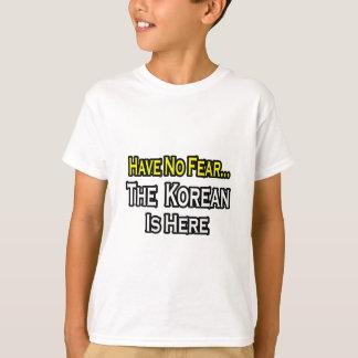 No Fear...Korean Is Here T-Shirt