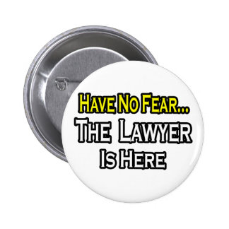 No Fear...Lawyer 2 Inch Round Button