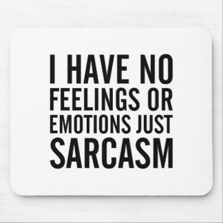 No Feelings or Emotions Mouse Pad
