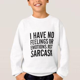 No Feelings or Emotions Sweatshirt