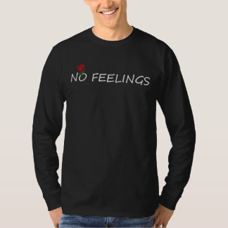 """No Feelings Rose in """"O"""" on blk T-Shirt"""