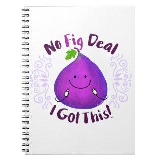 No Fig Deal I got this - Punny Garden Notebook