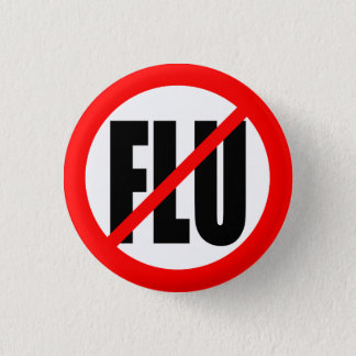 """NO FLU"" 1 INCH ROUND BUTTON"