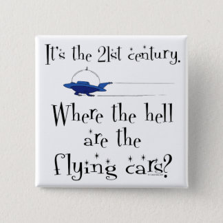 No Flying Cars? 2 Inch Square Button