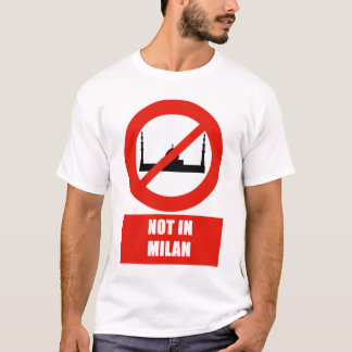 No for Islam in Milan T-Shirt
