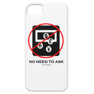 No Foreign Currency Exchange No Need To Ask Sign iPhone 5 Cover