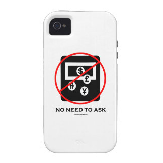 No Foreign Currency Exchange No Need To Ask Sign Case For The iPhone 4