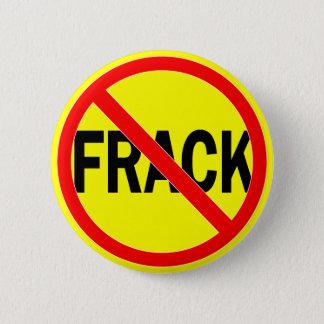 No Fracking 2 Inch Round Button