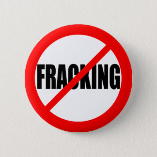 """NO FRACKING"" 2 INCH ROUND BUTTON"