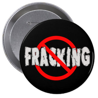 NO FRACKING! End Fracking 4 Inch Round Button