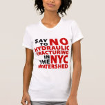 No Fracking NYC Watershed Women's T Tee Shirts