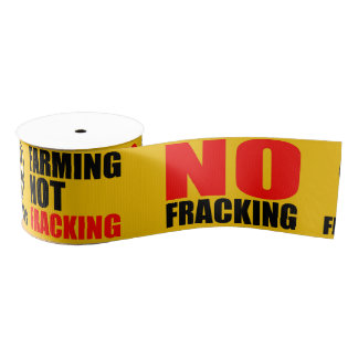 No Fracking Ribbon - 10 yds Grosgrain Ribbon