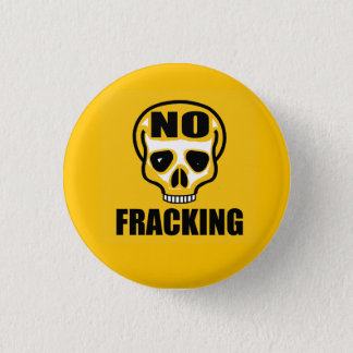 No Fracking Skull Badge 1 Inch Round Button
