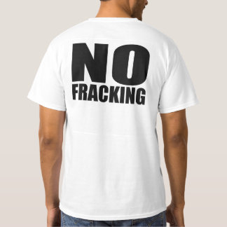 No Fracking Tee Shirt