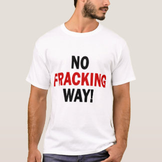 NO FRACKING WAY! Men's Light T T-Shirt