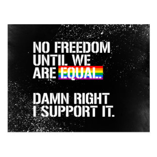 No Freedom Until We are Equal - - LGBTQ Rights -   Postcard