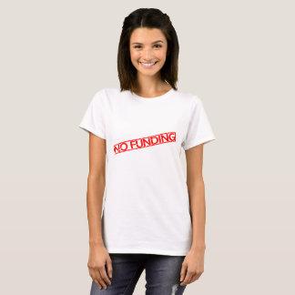 No Funding T-shirt