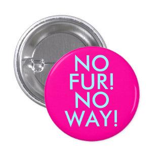 NO, FUR!, NO, WAY! 1 INCH ROUND BUTTON