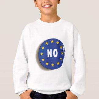 No:  Get The UK Out of the EU Sweatshirt