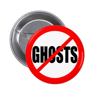 """NO GHOSTS"" 2 INCH ROUND BUTTON"