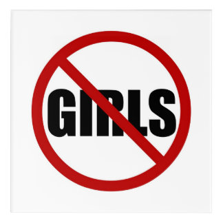No Girls Allowed Sign Typography Acrylic Print