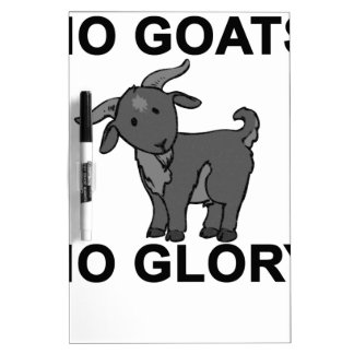 No Goats No Glory.png Dry-Erase Boards