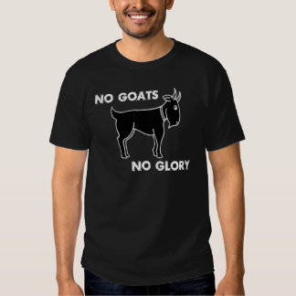 No Goats No Glory Tees