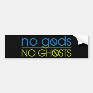 No Gods. No Ghosts. Bumper Sticker