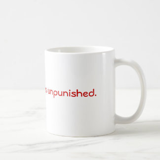 No good deed goes unpunished. coffee mug