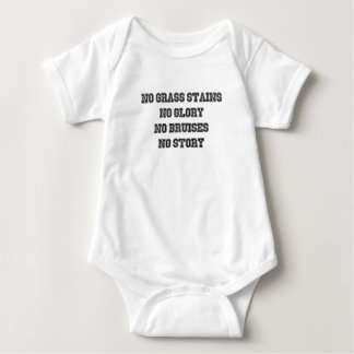 No Grass Stains, No Glory, No Bruises, No Story Baby Bodysuit