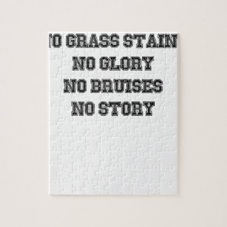 No Grass Stains, No Glory, No Bruises, No Story Jigsaw Puzzle