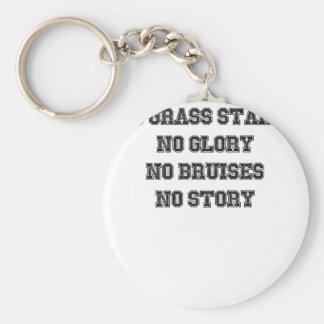 No Grass Stains, No Glory, No Bruises, No Story Keychain
