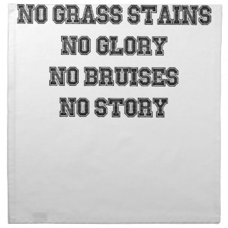 No Grass Stains, No Glory, No Bruises, No Story Napkin
