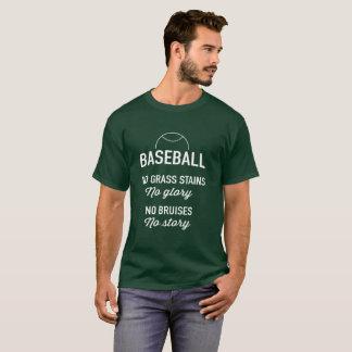 No Grass Stains, No Glory; No Bruises, No Story T-Shirt