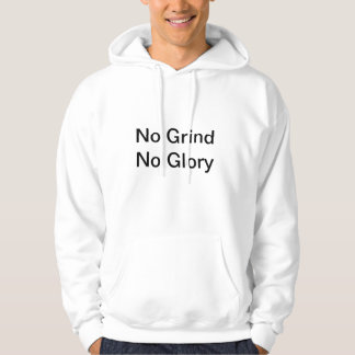 """No Grind No Glory"" Sweatshirt"