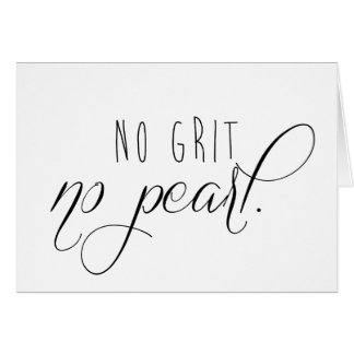 No Grit No Pearl 5x7 Blank Card