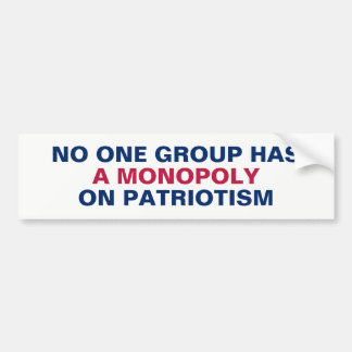 No Group Has a Monopoly on Patriotism Bumper Sticker