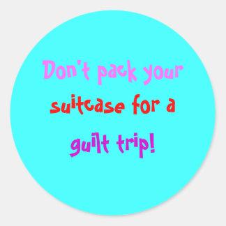 No Guilt Trip! Round Sticker