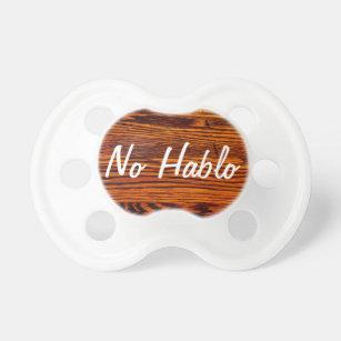 No Hablo Funny Baby Pacifier
