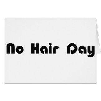 No Hair Day Card