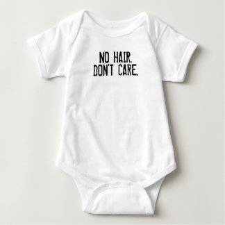 No hair, Don't care-Funny baby t-shirt