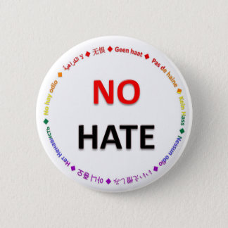 No Hate in Many Languages 2 Inch Round Button