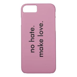 No Hate.  Make love. iPhone 7 Case