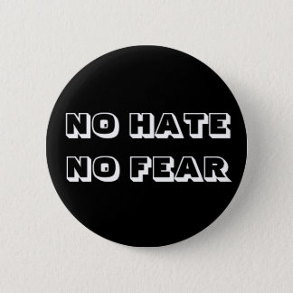No hate no fear badge 2 inch round button