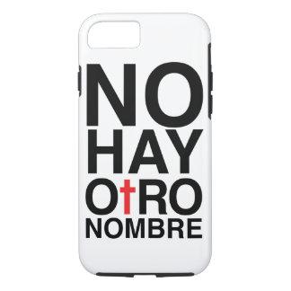 No Hay Otro Nombre iPhone 7 Case