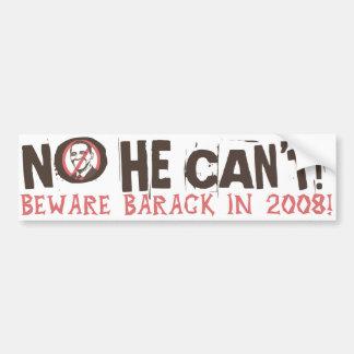 No He Can't, Beware Barack Bumper Sticker