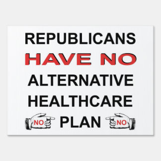 NO HEALTHCARE PLAN YARD SIGN