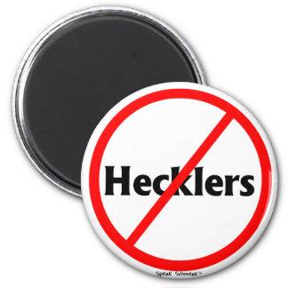 """""""No Hecklers"""" Magnet"""
