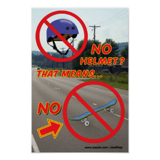 No Helmet No Skateboard Poster 3
