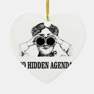 no hidden agendas ceramic ornament